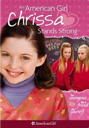 Крисса не сдаётся / An American Girl: Chrissa Stands Strong (2009)