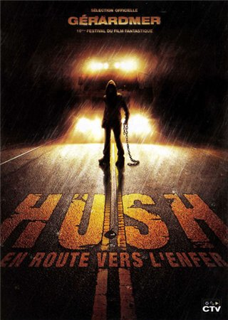 Тишина / Шепот дороги ужасов / Hush (2009)