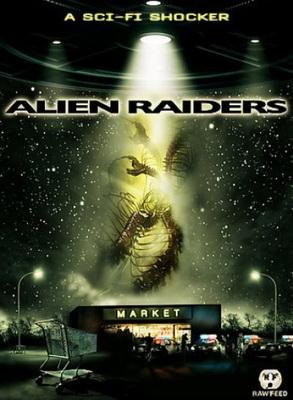 Чужеродное вторжение / Alien Raiders (2008)