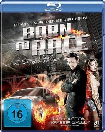 Прирожденный Гонщик / Родившийся, чтобы мчаться / Born to Race (2011)