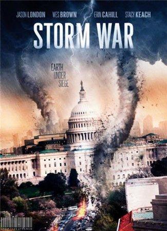 Несущий бурю / Weather Wars (2011)
