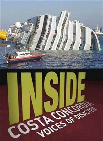 Конкордии inside costa concordia voices of disaster 2012
