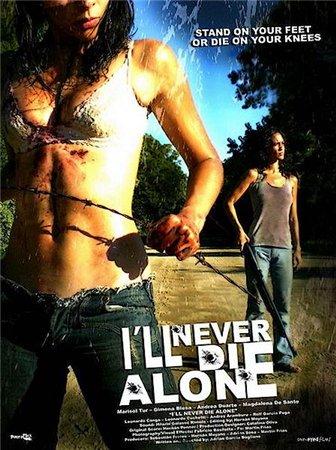 Ни за что, не умру в одиночку / No moriré sola / I'll Never Die Alone (2008)