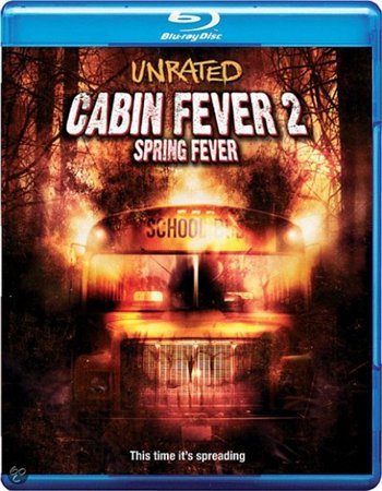 Лихорадка 2: Весеннее обострение / Cabin Fever 2: Spring Fever (2009)