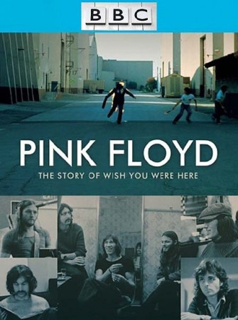 "Пинк Флойд: История альбома ""Wish You Were Here"" / Pink Floyd: The story of ""Wish You Were Here"" (2012)"