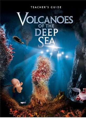 ������� ��������� ������ / Volcanoes of the deep sea (2012)