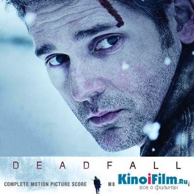 Саундтреки Черный Дрозд / OST Deadfall (2012)