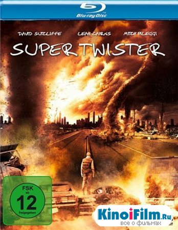 Мегациклон / Смерч из космоса / Mega Cyclone / Super Twister (2011)