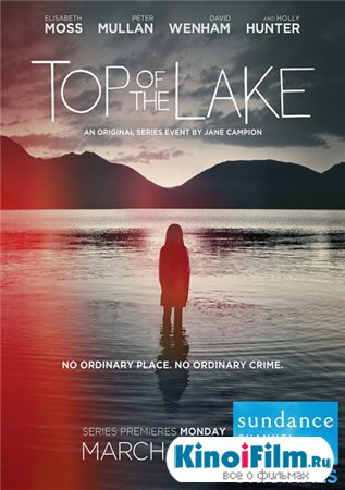 Горное озеро / Вершина озера / 1 сезон / Top Of The Lake (2013)